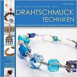 Die Enzyklopädie der Drahtschmuck Techniken: 9783940577139: Amazon ...