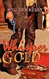 Whisper of Gold, Meg Hennessy, 1601547056