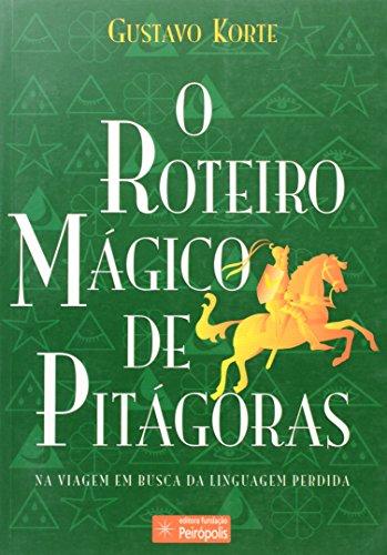Roteiro Magico de Pitágoras, o a Viagem em Busca da Linguagem Perdida