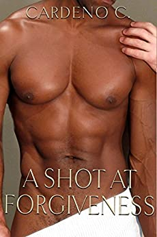 A Shot at Forgiveness: An Enemies to Lovers Contemporary Gay Romance by [C., Cardeno]