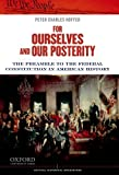 For Ourselves and Our Posterity: The Preamble to the Federal Constitution in American History (Critical Historical Encounters Series)