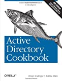 Active Directory Cookbook, Svidergol, Brian and Allen, Robbie, 1449361420