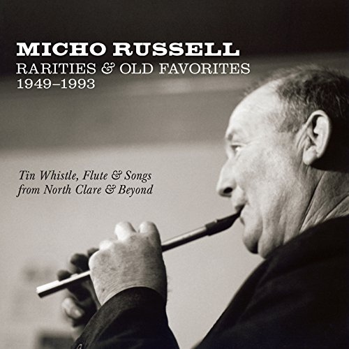 Rarities & Old Favorites 1949-1993: Tin Whistle, Flute & Songs from North Clare & Beyond