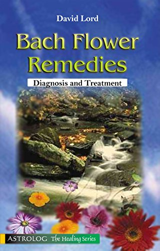 Bach Flower Remedies: Diagnosis and Treatment (Astrolog the healing series)
