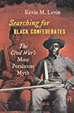 Searching for Black Confederates: The Civil War's