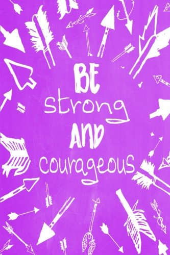 """Pastel Chalkboard Journal - Be Strong and Courageous (Purple): 100 page 6"""" x 9"""" Ruled Notebook: Inspirational Journal, Blank Notebook, Blank Journal, ... Strong and Courageous Journals) (Volume 8) PDF"""