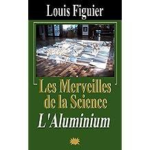 Les Merveilles de la science/L'Aluminium (French Edition)