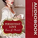 Persistent Love: A Novella Audiobook by Laura J. Marshall Narrated by Jessica Fields