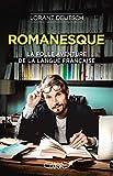 ROMANESQUE: La folle aventure de la langue française