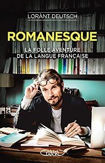Romanesque : la folle aventure de la langue française, Deutsch, Lorànt
