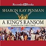 A King's Ransom | Sharon Kay Penman