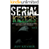 Serial Killers: Most Horrific Serial Killers Biographies, True Crime Cases, Murderers, 2nd Book! (True Crime, Serial Killers Uncut, Crime, Horror Stories, Horrible Crimes, Homicides)