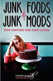 Junk Foods and Junk Moods, Lindsey Smith, 0984798331