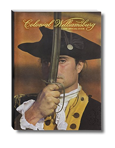Colonial Williamsburg: The Official Guide