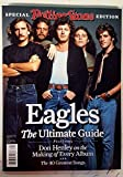 ROLLING STONE 2016 SPECIAL EDITION - THE EAGLES : THE ULTIMATE GUIDE - DON HENLEY on The Making of Every Album, The 40 Greatest Songs, GLENN FREY