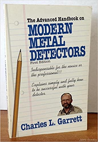 The Advanced Handbook on Modern Metal Detectors: Charles L Garrett: 9780915920464: Amazon.com: Books