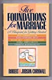Five Foundations for Marriage, Robert Cornwall and Judson Cornwall, 0884192830