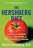The Hershberg Diet: Discover How the Fourth Macro Can Help You Shed Pounds and Beat the Metabolic Syndrome