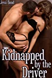 Kidnapped by the Driver (M/f Abduction Erotica)