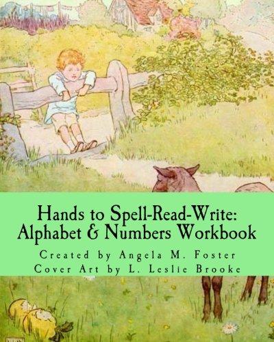 Hands to Spell-Read-Write: Alphabet & Numbers Workbook