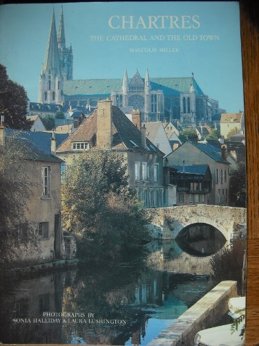 Chartres - the Cathedral and the Old Town