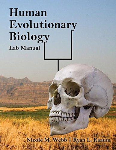 Human Evolutionary Biology Lab Manual -  WEBB  NICOLE MICHELLE, Paperback