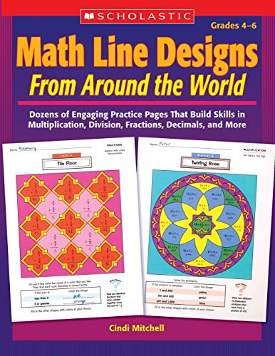 Math Line Designs From Around the World: Grades 4—6: Dozens of Engaging Practice Pages That Build Skills in Multiplication, Division, Fractions, Decimals, and More