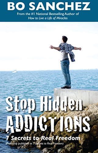 Stop Hidden Addictions (7 Secrets to Real Freedom) by Bo Sanchez - 1