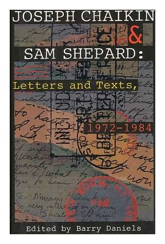Joseph Chaikin & Sam Shepard: Letters And Texts, 1972-1984