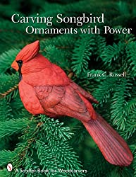 Carving Songbird Ornaments With Power (Schiffer Book for Woodcarvers)