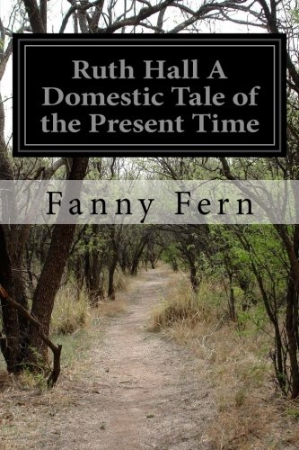 Ruth Hall A Domestic Tale of the Present Time