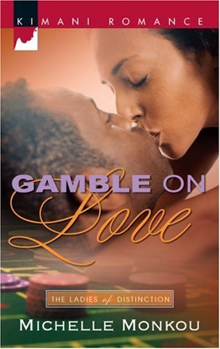 Gamble on Love (Kimani Romance: The Ladies of Distinction)