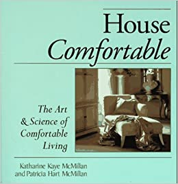Book House Comfortable: The Art and Science of Comfortable Living by Katharine Kay McMillan (1996-09-01)