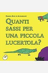 Quanti sassi per una piccola lucertola?: Cosa serve per essere felici? (Italian Edition) Paperback