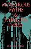 Monstrous Myths and Fabulous Fables, Derek G. Rogers, 1781767416