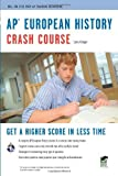 img - for AP European History Crash Course (Ap Crash Course (Rea)) by Larry Krieger (2009-09-23) book / textbook / text book