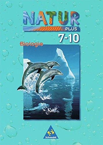 Natur plus - Ausgabe 1997 für Gesamtschulen in Bremen, Hamburg, Niedersachsen, Nordrhein-Westfalen und Schleswig-Holstein: Schülerband Biologie 7-10