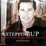 img - for Stepping Up: To a Life of Vision, Passion and Authentic Power book / textbook / text book