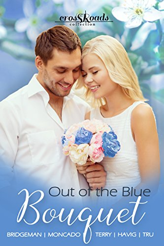 Out of the Blue Bouquet (Crossroads Collection Book 1)
