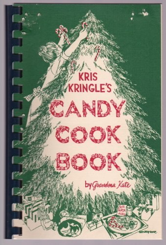 Kris Kringle's candy cookbook