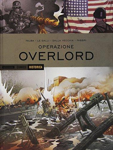 Operazione Overlord. Historica vol. 20