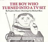 The Boy Who Turned into a TV Set