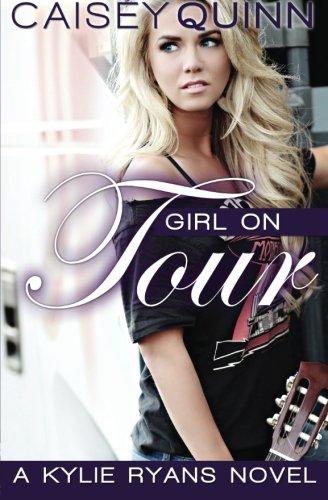 Read Online Girl on Tour (Kylie Ryans) (Volume 2) pdf epub