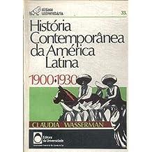 História Contemporânea Da América Latina - 1900 - 1930
