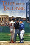 Tales From the Ballpark : More of the Greatest True Baseball Stories Ever Told