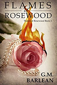 Flames Of Rosewood by G. M. Barlean ebook deal