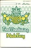 Food Combining Made Easy, Herbert M. Shelton, 0960694803