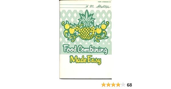 Food Combining Made Easy Shelton Herbert M 9780960694808 Amazon Com Books