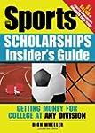 Sports Scholarships Insider's Guide:...