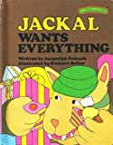 img - for Jackal Wants Everything (Sweet Pickles) book / textbook / text book